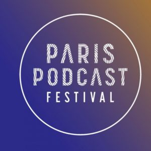 Paris Podcast Festival 2019